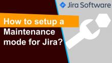 Maintenance mode for Jira