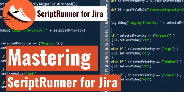 Mastering ScriptRunner for Jira course by Ravi Sagar